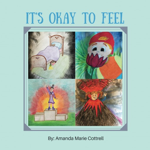 It Is Okay To Feel by Amanda Cottrell