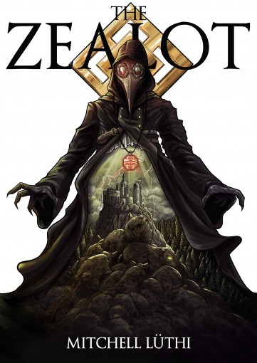 The Zealot: Book Two of the Plagueborne Trilogy by Mitchell Lüthi