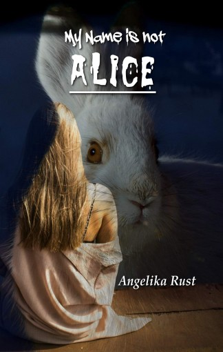 My Name is not Alice (Resident Witch Book 1) by Angelika Rust
