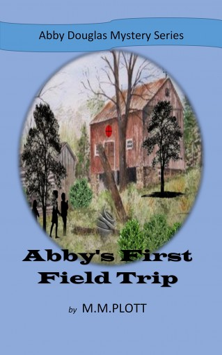 Abby's First Field Trip: Abby Douglas Mystery Series by M.M. Plott