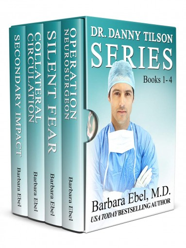 The Dr. Danny Tilson Novels Box Set: Books 1-4: The Dr. Danny Tilson Series by Barbara Ebel