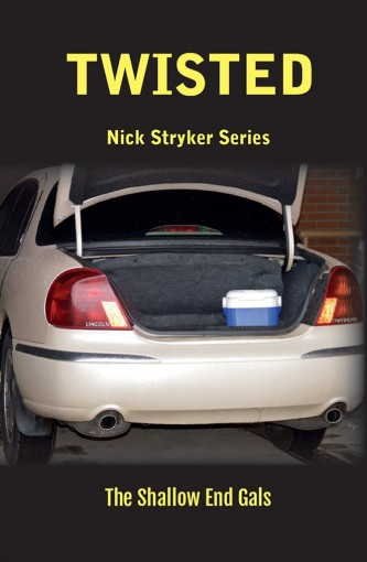Twisted: Nick Stryker Series, Book Two The Shallow End Gals by Vicki Graybosch