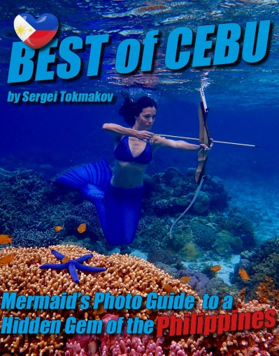 Best of Cebu: Mermaid's Photo Guide to a Hidden Gem of the Philippines (Mermaids and Gems Book 2) by Sergei Tokmakov