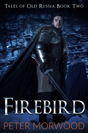 Firebird (Tales of Old Russia Book 2) by Peter Morwood