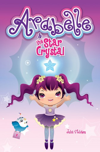 Arabelle: And The Star Crystal (Arabelle's Adventures Book 1) by Julia Stilchen