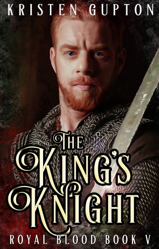 The King's Knight (Royal Blood Book 5) by Kristen Gupton