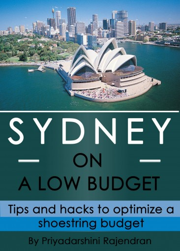 Sydney on a low budget: Tips and hacks to optimize a shoestring budget by Priyadarshini Rajendran