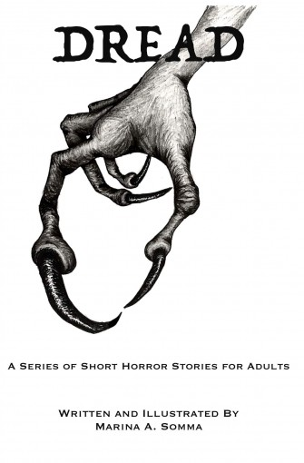 Dread: A Series of Short Horror Stories for Adults by Marina Somma