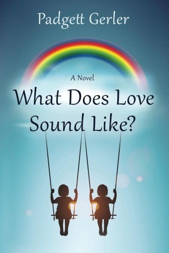 What Does Love Sound Like? by Padgett Gerler