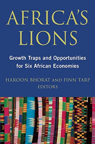 Africa's Lions: Growth Traps and Opportunities for Six African Economies by Bhorat , Haroon