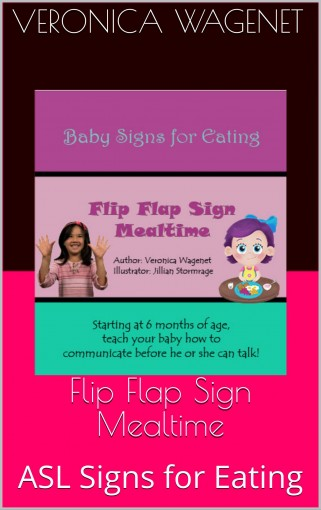 Flip Flap Sign Mealtime: Baby Signs for Eating by Veronica Wagenet