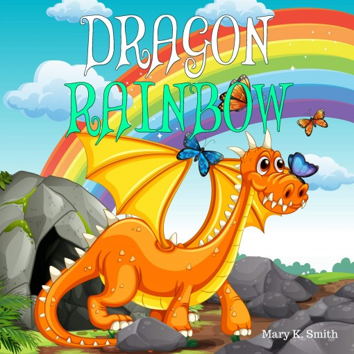 Dragon Rainbow: A Fairy Tale About Making New Friends (Sunshine Reading, Book 10) by Mary K. Smith
