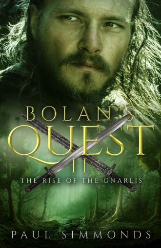 Bolan's Quest II: The Rise of the Gnarlis by Paul Simmonds