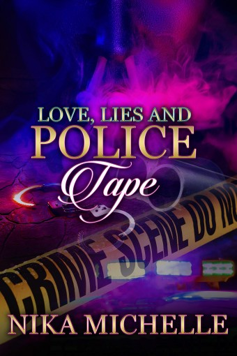 Love, Lies and Police Tape by Nika Michelle