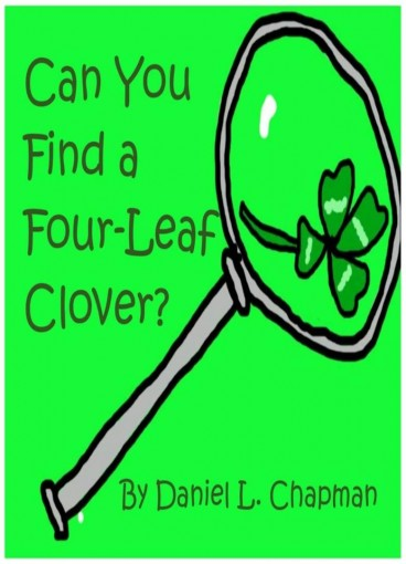 Can You Find A Four Leaf Clover by Daniel Chapman