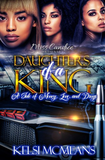 Daughter's Of a King: A Tale of Love, Money, & Drugs by Kelsi McMeans
