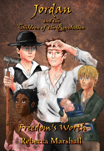 Jordan and the Children of the Revolution: Freedom's Worth–Book 2 by Rebecca Marshall