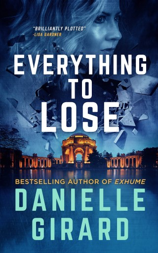 Everything To Lose: A Gripping Suspense Thriller (Rookie Club Book 5) by Danielle Girard