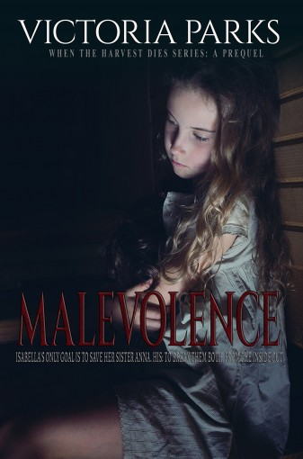 Malevolence: A Prequel (When the Harvest Dies Book 0) by Victoria Parks
