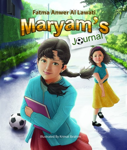 Maryam's Journal: The Story of Muslim Girl Who Moved to a Western Country by Al Lawati, Fatma Anwer