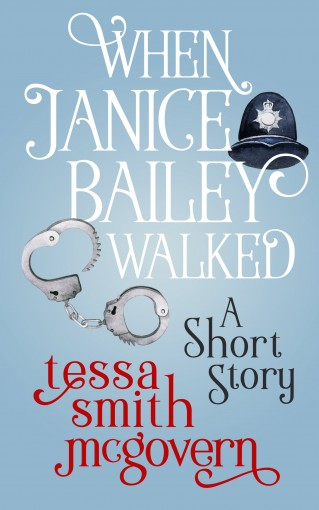 When Janice Bailey Walked: A Short Story (London Road Linked Stories Book 1) by Smith McGovern, Tessa