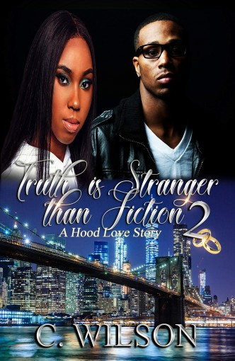 Truth is Stranger than Fiction Part 2 by C. Wilson