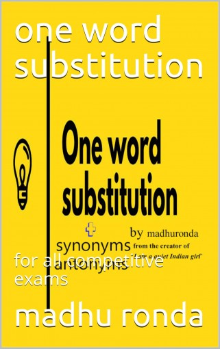 one word substitution: for all competitive exams by madhu ronda