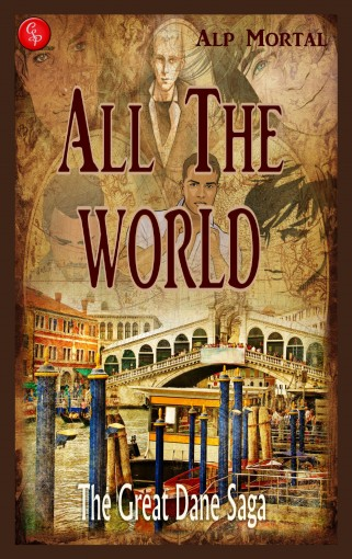 All The World: The Great Dane Saga by Alp Mortal