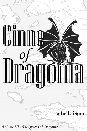 Cinne of Dragonia (The Queens of Dragonia Book 3) by Earl Brigham