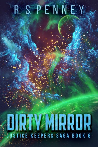 Dirty Mirror (Justice Keepers Saga Book 6) by R.S. Penney