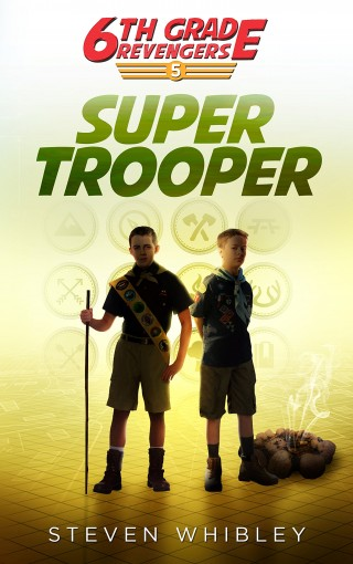 Super Trooper (6th Grade Revengers Book 5) by Steven Whibley