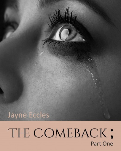 The Comeback 'part one': 'Losing it all' by Jayne Eccles