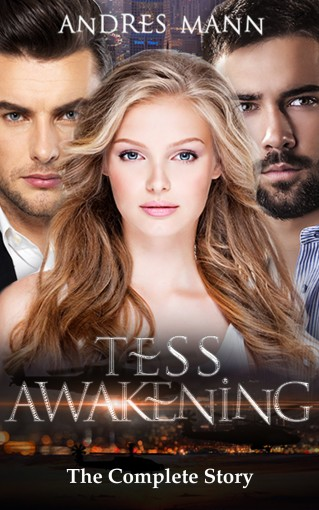 Tess Awakening: The Complete Story by Andres Mann