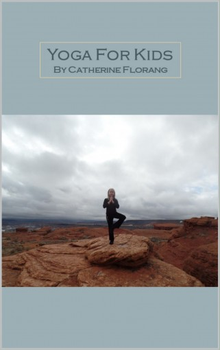 Yoga for Kids by Catherine Florang