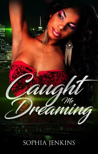 Caught Me Dreaming by Sophia Jenkins
