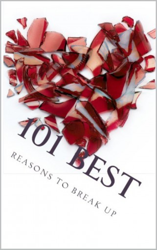 101 Best Reasons to Break Up: True Life Tales of Splitsville – Part 3 by J Edward Neill