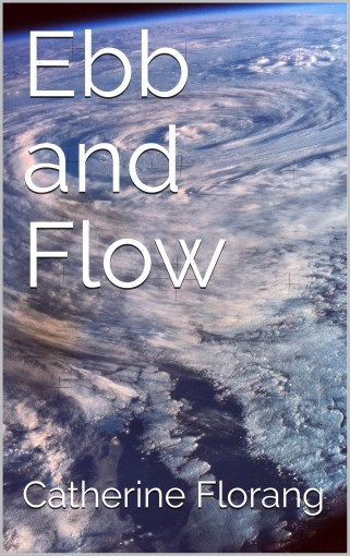 Ebb and Flow by Catherine Florang