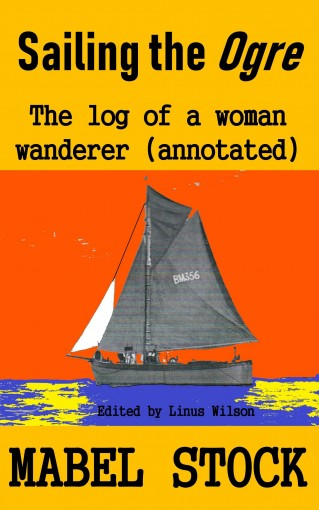 Sailing the Ogre: The Log of a Woman Wanderer (Annotated) by Mabel Stock
