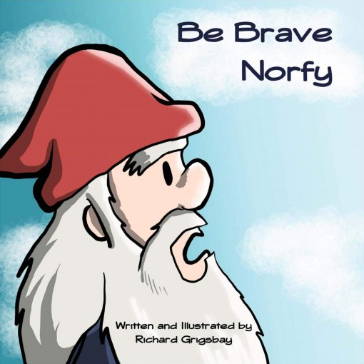 Be Brave Norfy by Richard Grigsbay