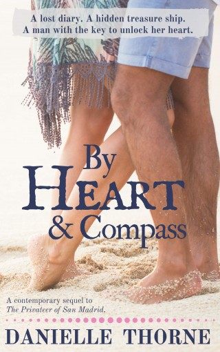 By Heart and Compass: Clean & Wholesome Romance by Danielle Thorne