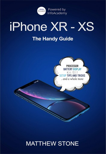 iPhone XR-XS: 2 in 1, The Complete Handy Guide by Matthew Stone