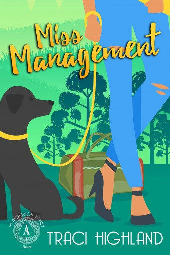 Miss Management (Anderson Family Series Book 2) by Traci Highland