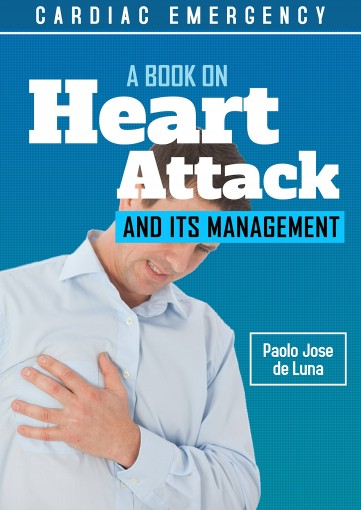 Heart Attack and Its Management: A Book on Cardiac Emergency by de Luna, Paolo Jose