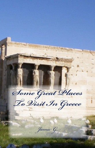 Some Great Places To Visit In Greece by Jamie G.