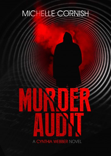 Murder Audit (Cynthia Webber Book 1) by Michelle Cornish
