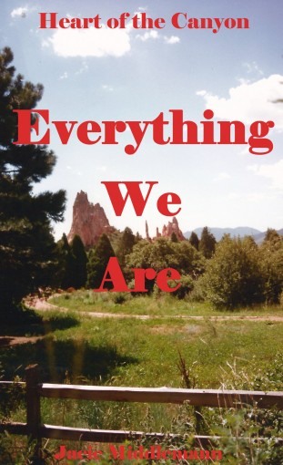 Everything We Are (Heart of the Canyon Book 2) by Jacie Middlemann
