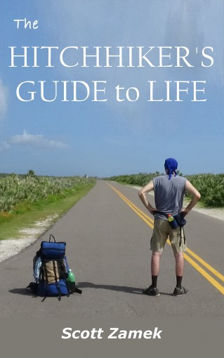 The Hitchhiker's Guide to Life by Scott Zamek