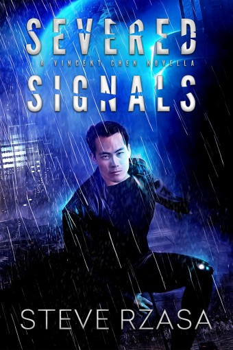 Severed Signals: A Vincent Chen Novella by Steve Rzasa