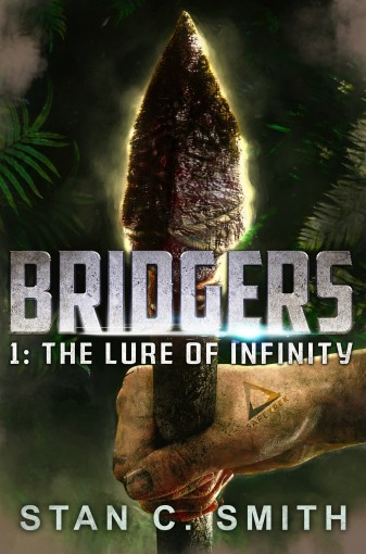 Bridgers 1: The Lure of Infinity (Bridgers Series) by Stan C. Smith