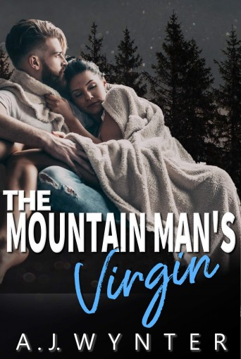 The Mountain Man's Virgin by A.J. Wynter